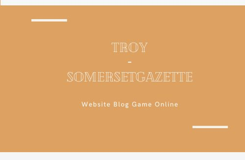 troy somerasetgazette